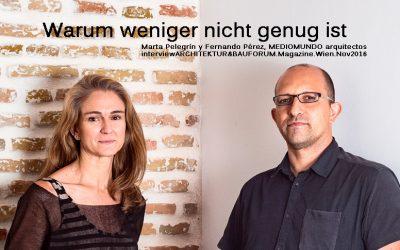 Entrevista a MEDIOMUNDO 'POR QUÉ MENOS NO ES SUFICIENTE' de la revista ARCHITEKTUR & BAUFORUM  Noviembre 2016